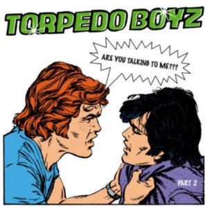 Torpedo Boyz / Are You Talking To Me? (Part 2)(12