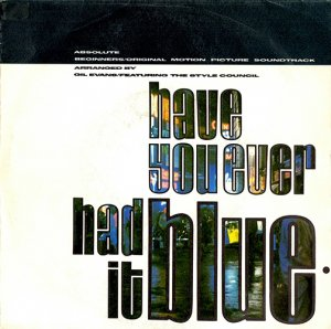 THE STYLE COUNCIL / HAVE YOU EVER HAD IT BLUE (7