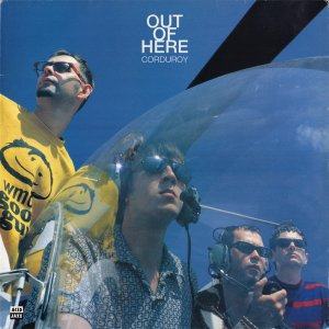 Corduroy / Out Of Here (LP)