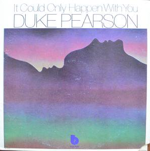 DUKE PEARSON / IT COULD ONLY HAPPEN WITH YOU (LP)