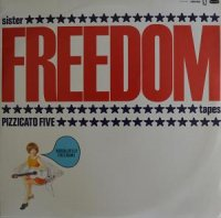 PIZZICATO FIVE / SISTER FREEDOM TAPES (10