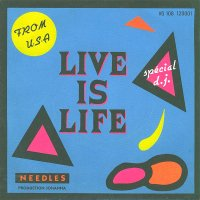 Needles / Live Is Life (7