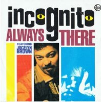 INCOGNITO / ALWAYS THERE feat. JOCELYN BROWN (7