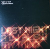 "Fab For Feat Robert Owens / Last Night A DJ Blew My Mind (12"")"