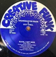Grandmaster Slice & Izzy Chill / Slice, I Get Nice (12