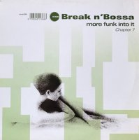V.A. / BREAK N' BOSSA - MORE FUNK INTO IT CHAPTER 7 (12