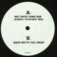 MIA / Disco Mutts / Bucky Done Gun (Axwell Zdarlight Mix) / Full House (12