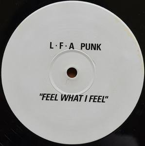 L.F.A. PUNK / FEEL WHAT I FEEL (12