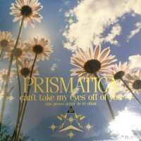 Prismatica / Can't Take My Eyes Off Of You (12