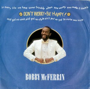Bobby McFerrin / Don't Worry, Be Happy (7