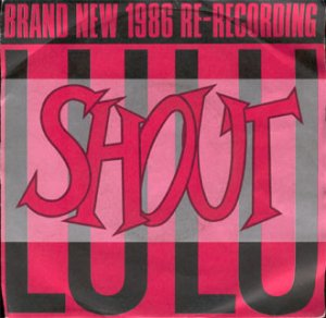 Lulu / Shout (Brand New 1986 Re-Recording) (7
