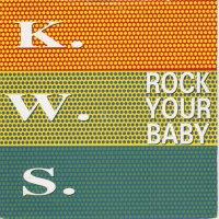 K.W.S. / Rock Your Baby (7