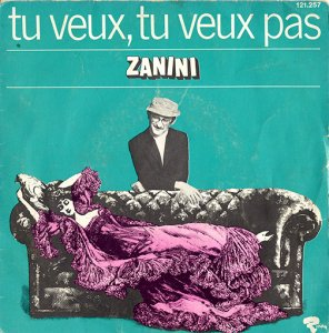 Zanini / Tu Veux, Tu Veux Pas (7