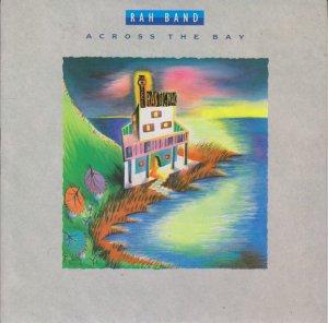RAH Band / Across The Bay (7