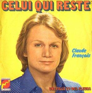 Claude Francois / Celui Qui Reste / Une Fille Et Des Fleurs (7