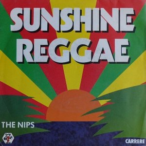 The Nips / Sunshine Reggae (7