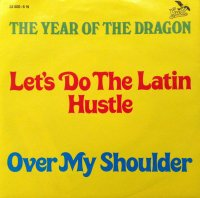 The Year Of The Dragon / Let's Do The Latin Hustle (7