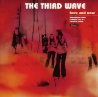 The Third Wave / Here And Now (LP)