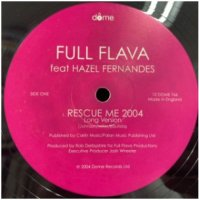 Full Flava, Hazel Fernandez / Rescue me 2004 (12