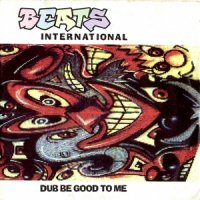 Beats International / Dub Be Good To Me (7