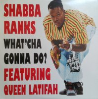 Shabba Ranks Featuring Queen Latifah / What'Cha Gonna Do? (12