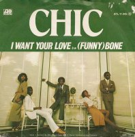 Chic / I Want Your Love / (Funny) Bone (7