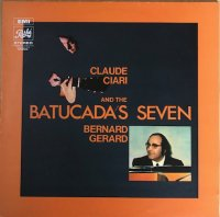 Claude Ciari - Bernard Gerard And The Batucada's Seven / Same (LP)