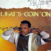 Mike Anthony / What's Goin' On (7