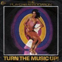 The Players Association / Turn The Music Up! (7