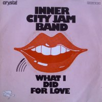 Inner City Jam Band / What I Did For Love / Hurt (7