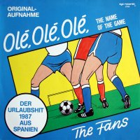 The Fans / Ole, Ole, Ole (The Name Of The Game) (12