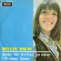 Billie Davis / Make The Feeling Go Away / I'll Come Home (7