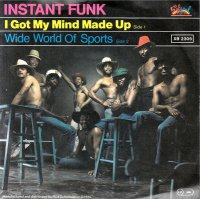 Instant Funk / I Got My Mind Made Up (7