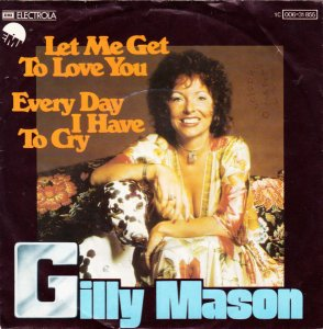 """Gilly Mason / Let Me Get To Love You (7"""")"""