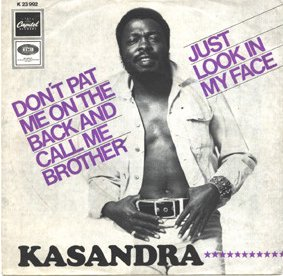 "Kasandra / Don't Pat Me On The Back And Call Me Brother (7"")"