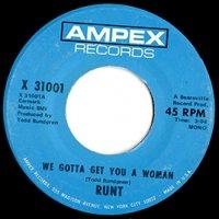 Runt / We Gotta Get You A Woman (7