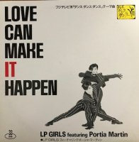 LP GIRLS featuring PORTIA MARTIN / LOVE CAN MAKE IT HAPPEN (12