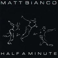 Matt Bianco / Half A Minute (7