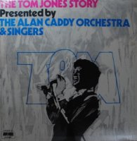 The Alan Caddy Orchestra & Singers / The Tom Jones Story (LP)