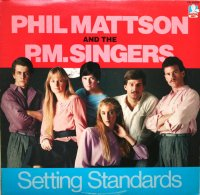 PHIL MATTSON AND THE P.M.SINGERS / SETTING STANDARDS (LP)