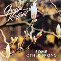 Greetje Kauffeld / Some Other Spring (LP)