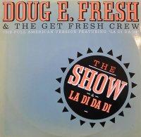 Doug E. Fresh & The Get Fresh Crew / Doug E. Fresh & MC. Ricky D / The Show / La Di Da Di (12