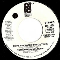 Thad Jones & Mel Lewis / Don't You Worry 'Bout A Thing (7