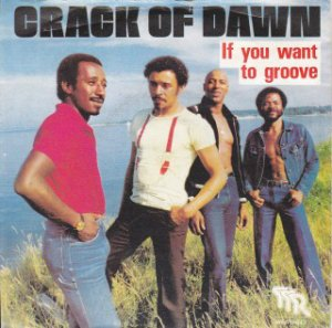 Crack Of Dawn / If You Want To Groove (7)