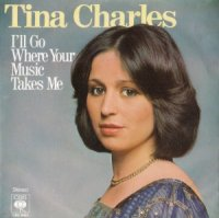 Tina Charles / I'll Go Where Your Music Takes Me (7