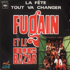 Michel Fugain & Le Big Bazar / La Fete / Tout Va Changer (7