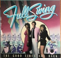 FULL SWING / THE GOOD TIMES ARE BACK (LP)