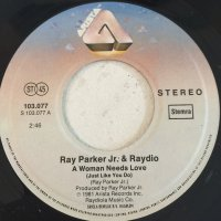 RAY PARKER JR. & RAYDIO / A WOMAN NEEDS LOVE (7
