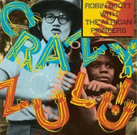 Robin Scott And The Afrikan Pioneers / Crazy Zulu! (7