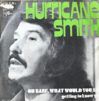 Hurricane Smith / Oh Babe, What Would You Say (7